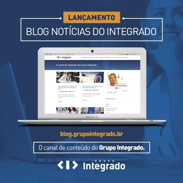 Acesse o endereço blog.grupointegrado.br para conferir a novidade